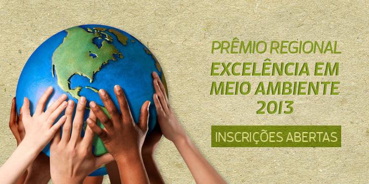 PRÊMIO REGIONAL EXCELÊNCIA EM MEIO AMBIENTE 2013